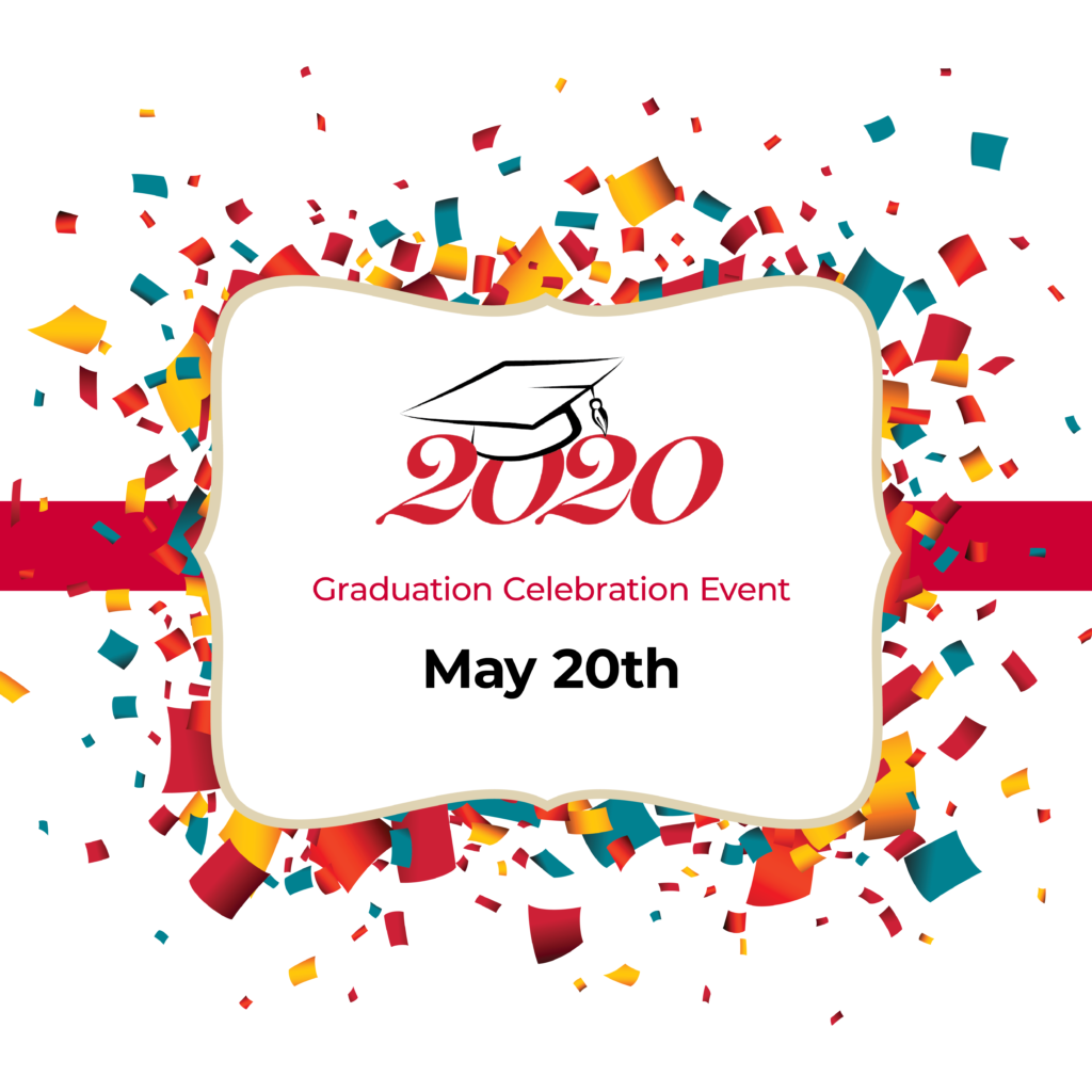 2020 Graduation Celebration Event - May 20th